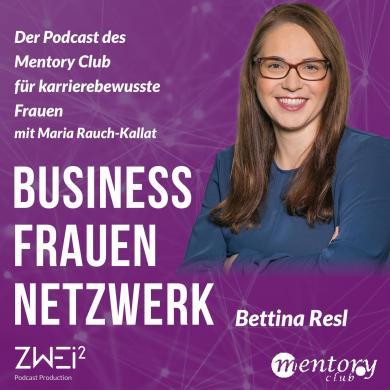 Business Frauen Netzwerk – Frauen fördern Frauen #3 – Bettina Resl im Interview
