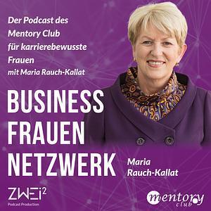 Business Frauen Netzwerk – Frauen fördern Frauen #1 – Maria Rauch-Kallat im Interview